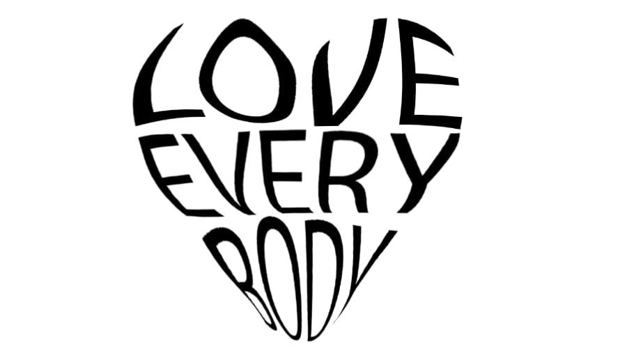 Love EveryBODY!