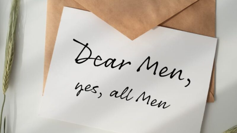 Dear Men, You are another Beautiful Creation of God!