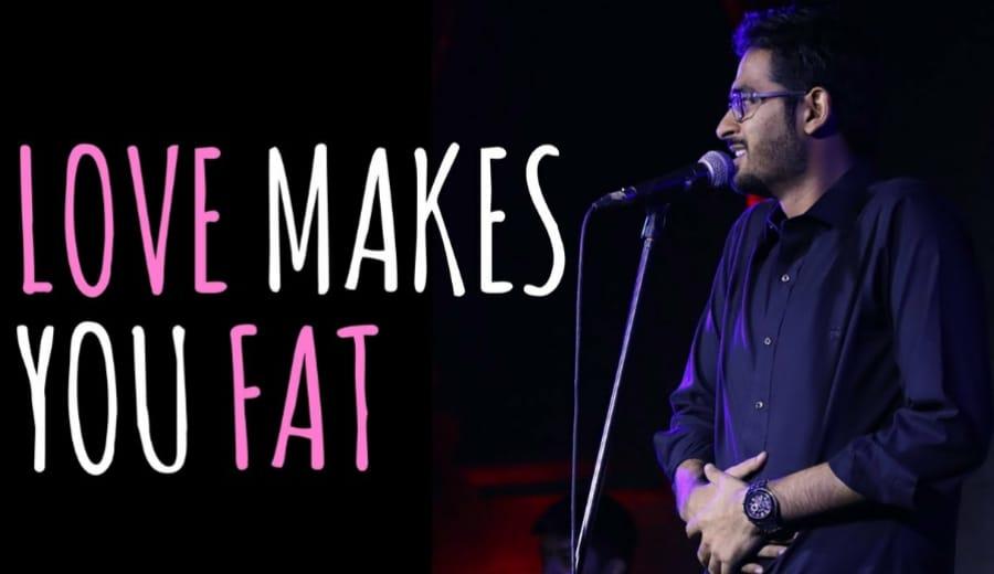 """Love Makes You Fat"" by Nadeem Raj"